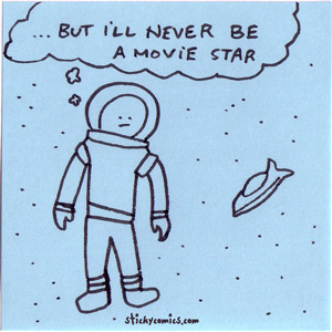 astronaut - but i'll never be a movie star
