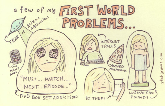 here are a few of my first world problems