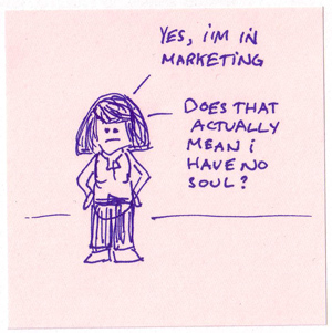 Soulless marketer? 