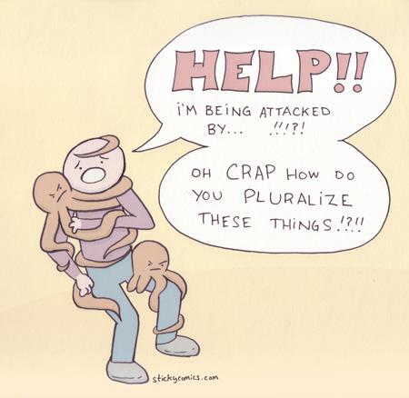 How do you pluralize octopus? Octopi? Octopuses? Octoplenty?