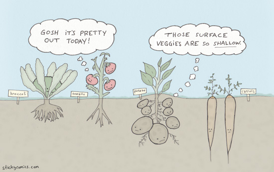 I liked root veggies when they were underground