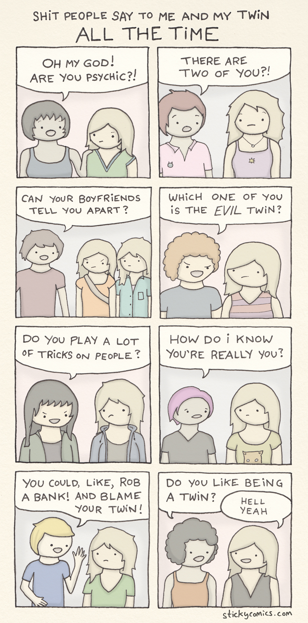 Here are some things people say to me and my twin all the time. But yeah, twins are magic.